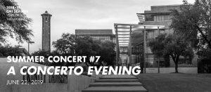 Summer Concert #7—A Concerto Evening @ Ruth Taylor Recital Hall – Trinity University (300 seats)